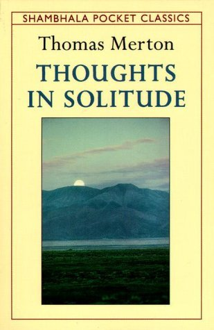 Thoughts in Solitude (Shambhala Pocket Classics) by Thomas Merton (1993-05-11)