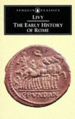 The Early History of Rome: Books I-V of the History of Rome from its Foundation (Penguin Classics) (Bks. 1-5) Reprint by Livy, Titus (1995) Mass Market Paperback