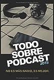 Todo Sobre Podcast 2018: No es más radio, es mejor