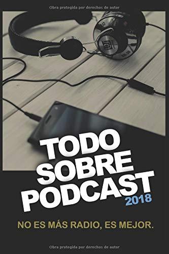 Todo Sobre Podcast 2018: No es más radio, es mejor por Félix Riaño @LocutorCo