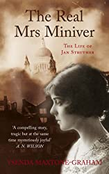 The Real Mrs Miniver: The Life of Jan Struther