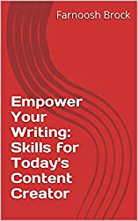 Empower Your Writing: Skills for Today's Content Creator (English Edition)