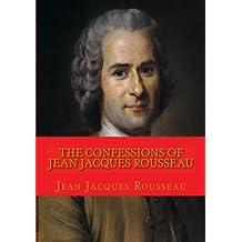 The Confessions of Jean Jacques Rousseau: Complete edition in 12 books by Jean Jacques Rousseau (2010-01-16)