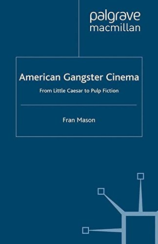american-gangster-cinema-from-little-caesar-to-pulp-fiction-crime-files