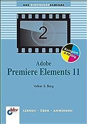 Adobe Premiere Elements 11 (bhv Einsteigerseminar) (DAS EINSTEIGERSEMINAR)