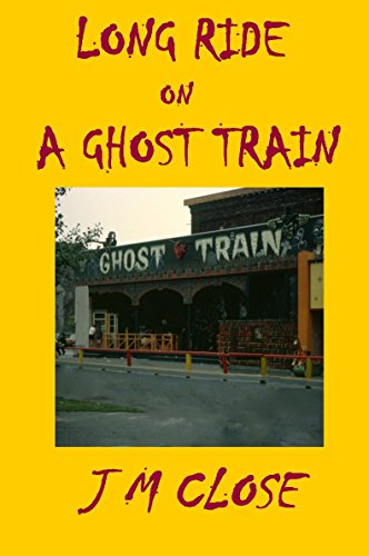 Long Ride On A Ghost Train (English Edition)