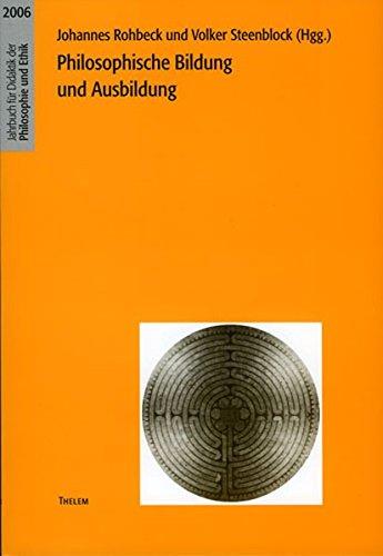 Philosophische Bildung und Ausbildung (Jahrbuch für Didaktik der Philosophie und Ethik)
