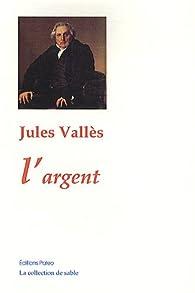 L'argent par Jules Vallès