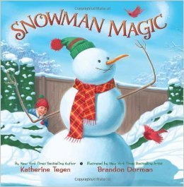 Snowman Magic by Katherine Tegen (2013-11-08)
