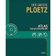Der große PLOETZ: Atlas zur Weltgeschichte (mit DVD)