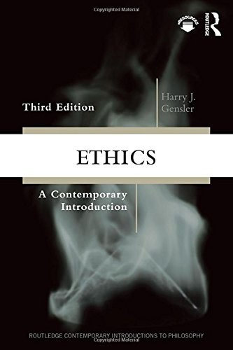 Ethics: A Contemporary Introduction (Routledge Contemporary Introductions to Philosophy)
