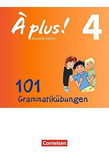 À plus ! - Nouvelle édition/ Nouvelle édition Bayern: Band 4 - 101 Grammatikübungen: Mit Lösungen als Download