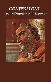 Confessioni di Sant'Agostino di Ippona di [di Ippona, San'Agostino]
