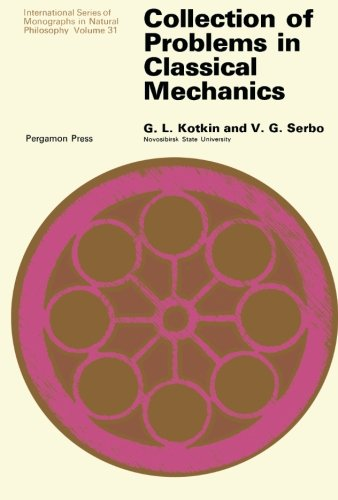 Collection of Problems in Classical Mechanics: International Series of Monographs in Natural Philoso