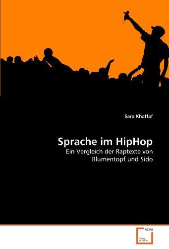 Sprache im HipHop: Ein Vergleich der Raptexte von Blumentopf und Sido