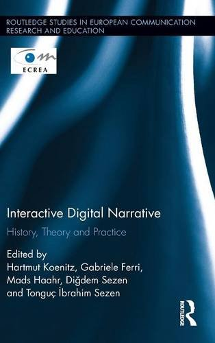 interactive-digital-narrative-history-theory-and-practice-routledge-studies-in-european-communicatio