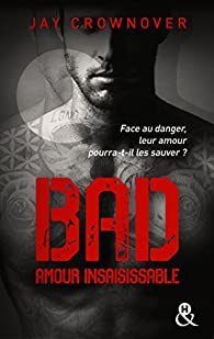 Bad, tome 5 : Amour insaisissable par Jay Crownover