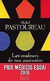 Les couleurs de nos souvenirs - PRIX MEDICIS ESSAI 2010. - Le Seuil - 25/11/2010