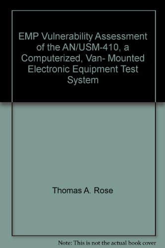 EMP Vulnerability Assessment of the AN/USM-410, a Computerized, Van- Mounted Electronic Equipment Test System
