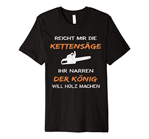 Reicht Mir Die Kettensäge Ihr Narren T-shirt Lustiger Spruch