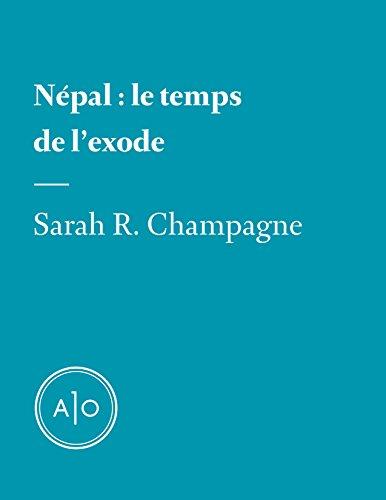 Népal: le temps de l'exode par Sarah R. Champagne