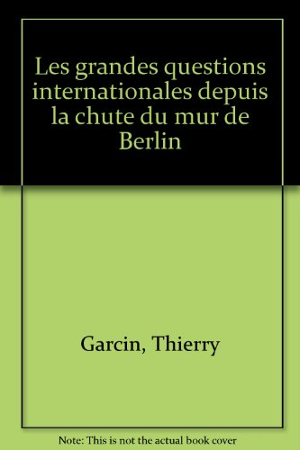Les grandes questions internationales : Depuis la ...