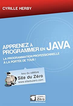 Apprenez à programmer en Java (Livre du Zéro) par [Herby, Cyrille]