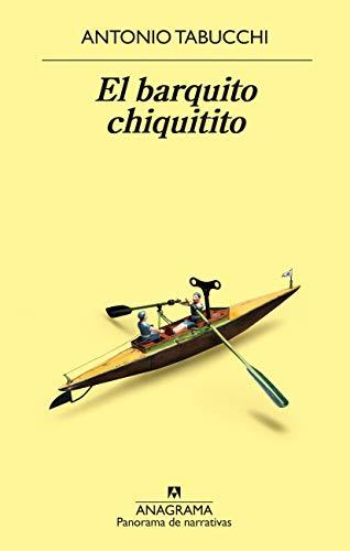 El barquito chiquitito (PANORAMA DE NARRATIVAS) por Antonio Tabucchi
