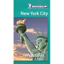 Michelin Must Sees New York City by Michelin Travel & Lifestyle (Illustrated, 15 Mar 2013) Paperback