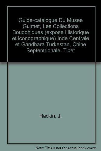 Guide catalogue du musée Guimet - Les collections Bouddhiques.