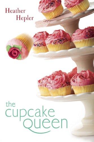 The Cupcake Queen por Heather Hepler