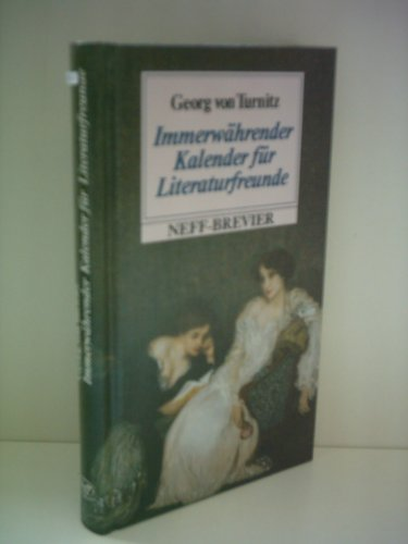 Georg von Turnitz: Immerwährender Kalender für Literaturfreunde (Ball Neff)