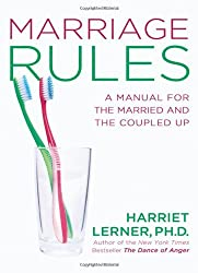 Marriage Rules: A Manual for the Married and the Coupled Up by Harriet Lerner (2012-01-05)