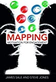 Mapping Motivation for Engagement (The Complete Guide to Mapping Motivation)