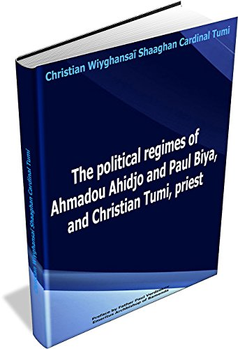 the-political-regimes-of-ahmadou-ahidjo-and-paul-biya-and-christian-tumi-priest