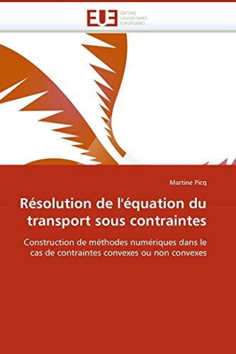 Résolution de l''équation du transport sous contraintes par Martine Picq