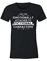 Ladies Fitted I'm Too Emotionally Attached to Fictional Characters T Shirt