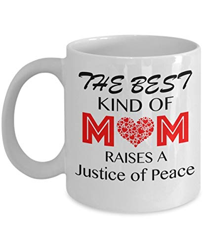 TK.DILIGARM Funny Justice of Peace Coffee Mug, The Best Kind of Mom Raises A Justice of Peace, Mother's Day Gift Idea, Birthday Holiday Valentine's Day Christmas (Kinder Ideen Für Valentine)