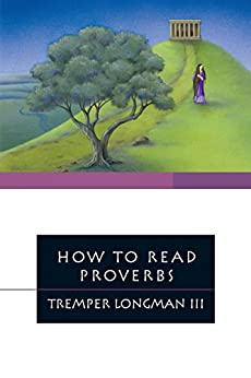 How to Read Proverbs (How to Read Series) by [Longman III, Tremper]