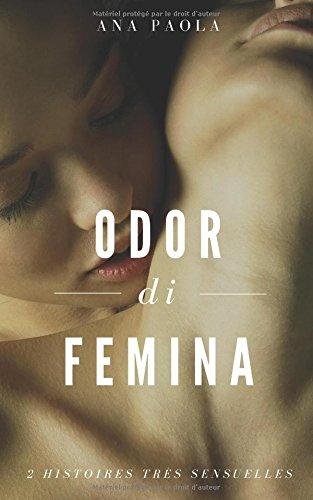Odor di Femina: 2 Histoires Très Sensuelles