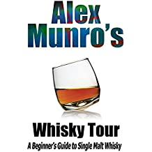 Alex Munro's Whisky Tour (English Edition)