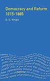 Democracy and Reform 1815 - 1885 (Seminar Studies)