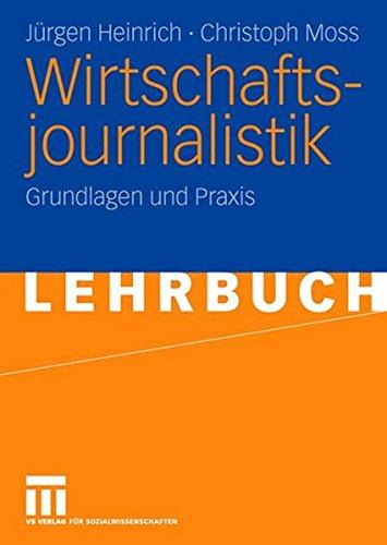 Wirtschaftsjournalistik: Grundlagen und Praxis (German Edition)