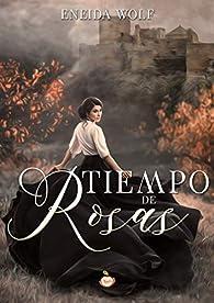 Tiempo de rosas par Eneida Wolf