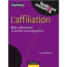 Affiliation - Bâtir, administrer et réussir un programme efficace de Antoine Denoix ( 12 mai 2010 )