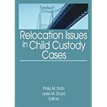 Relocation Issues in Child Custody Cases
