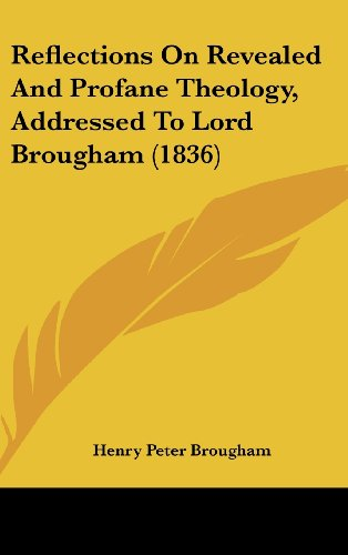 Reflections on Revealed and Profane Theology, Addressed to Lord Brougham (1836)