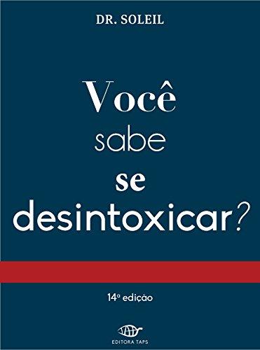 Você sabe se desintoxicar? (Portuguese Edition)