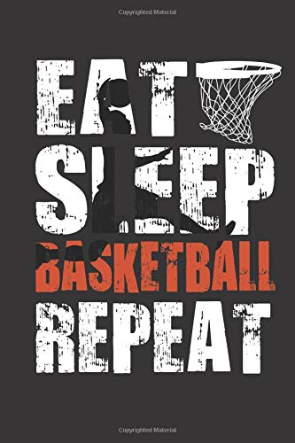 Eat Sleep Basketball Repeat: Basketball Notebook, Journal, Diary (110 Pages, Blank, 6 x 9) por Notebook Designs