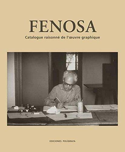 Fenosa: Catalogue Raisonne de l'Oeuvre Graphique por Nicole Fenosa, Bertrand Tillier